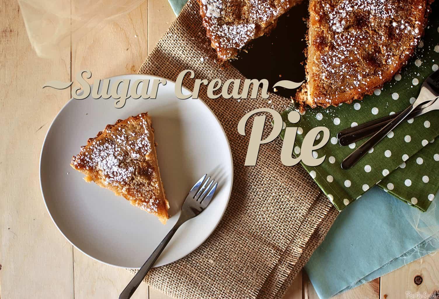 Pie it Forward: Sugar Cream Pie & Giveaway
