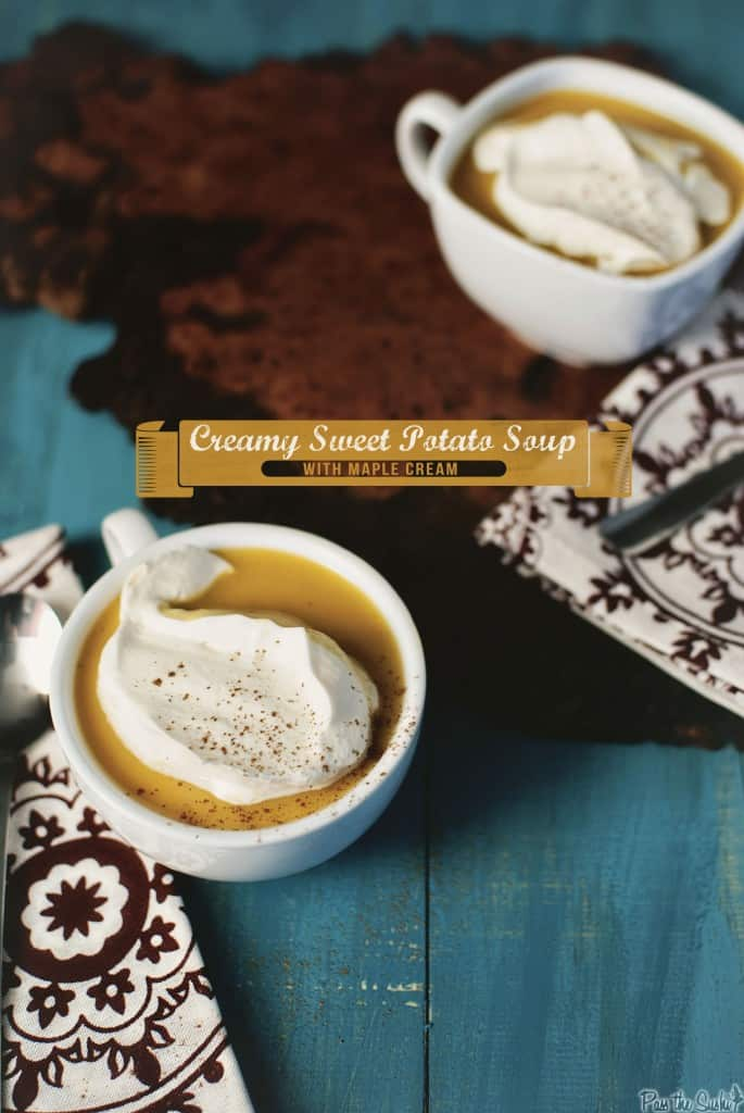 Sweet Potato Soup with Maple Cream | Kita Roberts PassTheSushi.com
