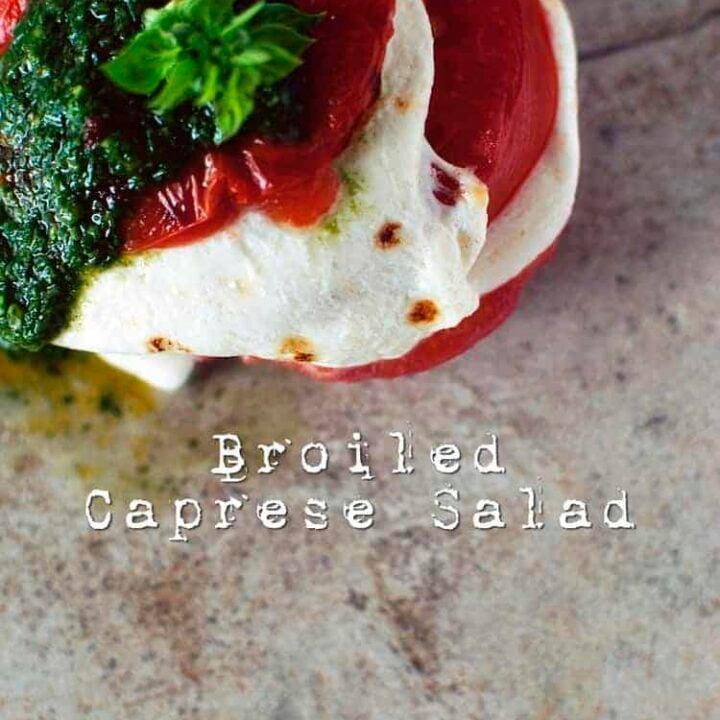Broiled Caprese Salad