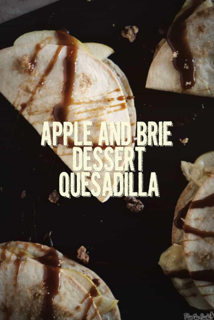 Apple and Brie Dessert Quesadillas | Kita Roberts PassTheSushi.com