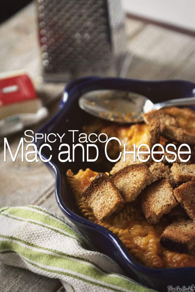 Spicy Taco Mac and Cheese | Kita Roberts PassTheSushi.com