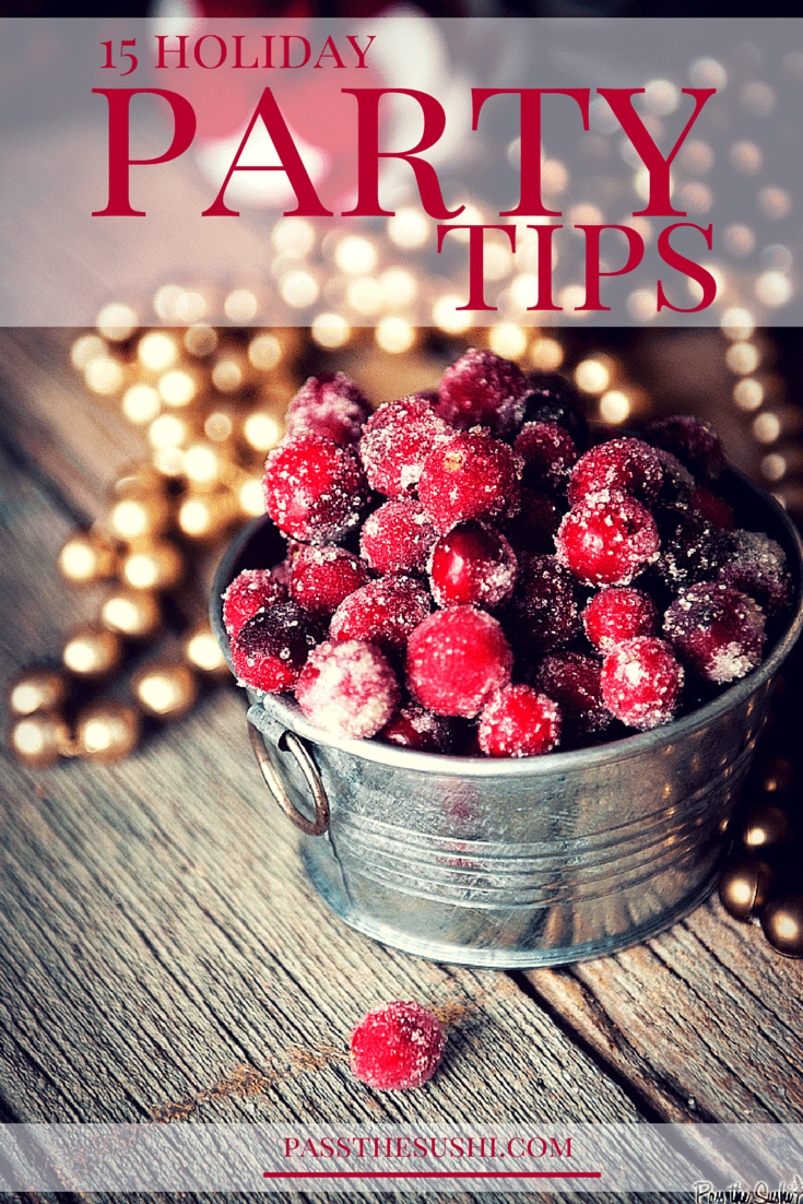 15 Holiday Party Tips | PasstheSushi.com