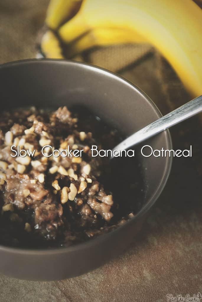Slow Cooker Banana Oatmeal | Kita Roberts PassTheSushi.com