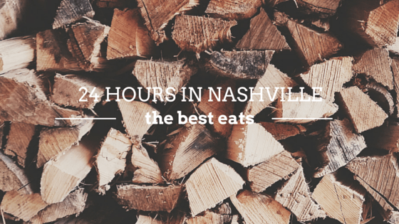 24 Hours in Nashville - A foodie guide to the best eats