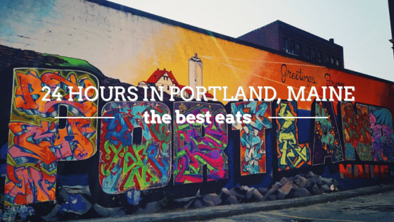 24 Hours in Portland Maine - the Best Eats | Restaurants to be sire to try! #travel