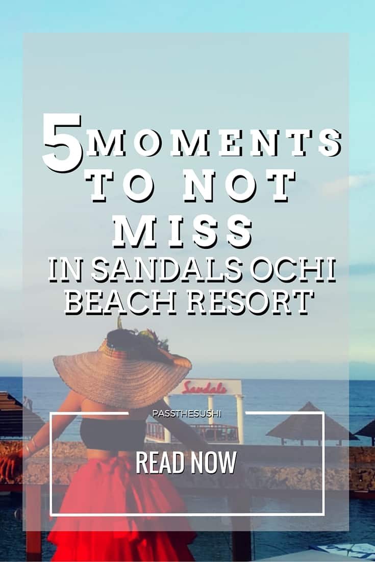 5 moments not to miss in Sandals Ochi Beach Resort