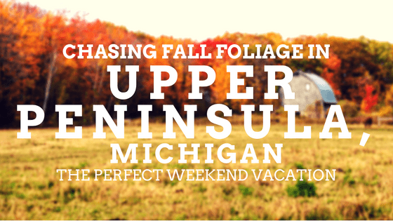 Upper Peninsula Michigan Chasing Fall Foliage for the perfect weekend getaway | PasstheSushi.com