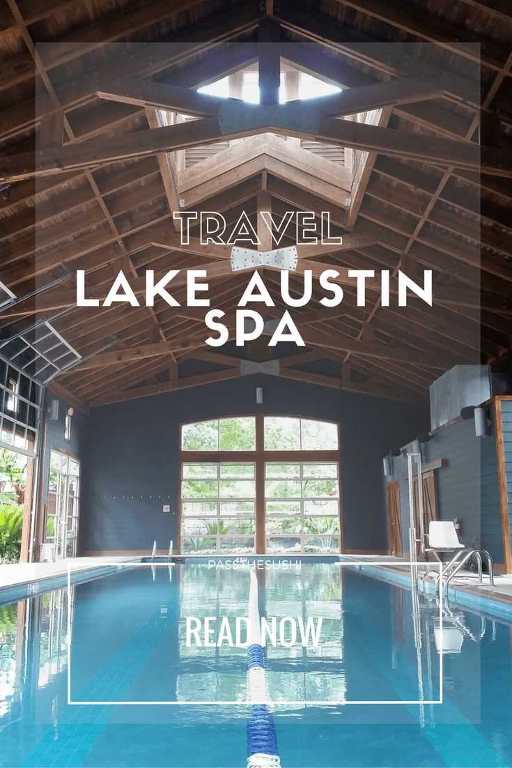 Lake Austin Spa, Austin Texas, Day Trip | Travel Review PasstheSushi.com
