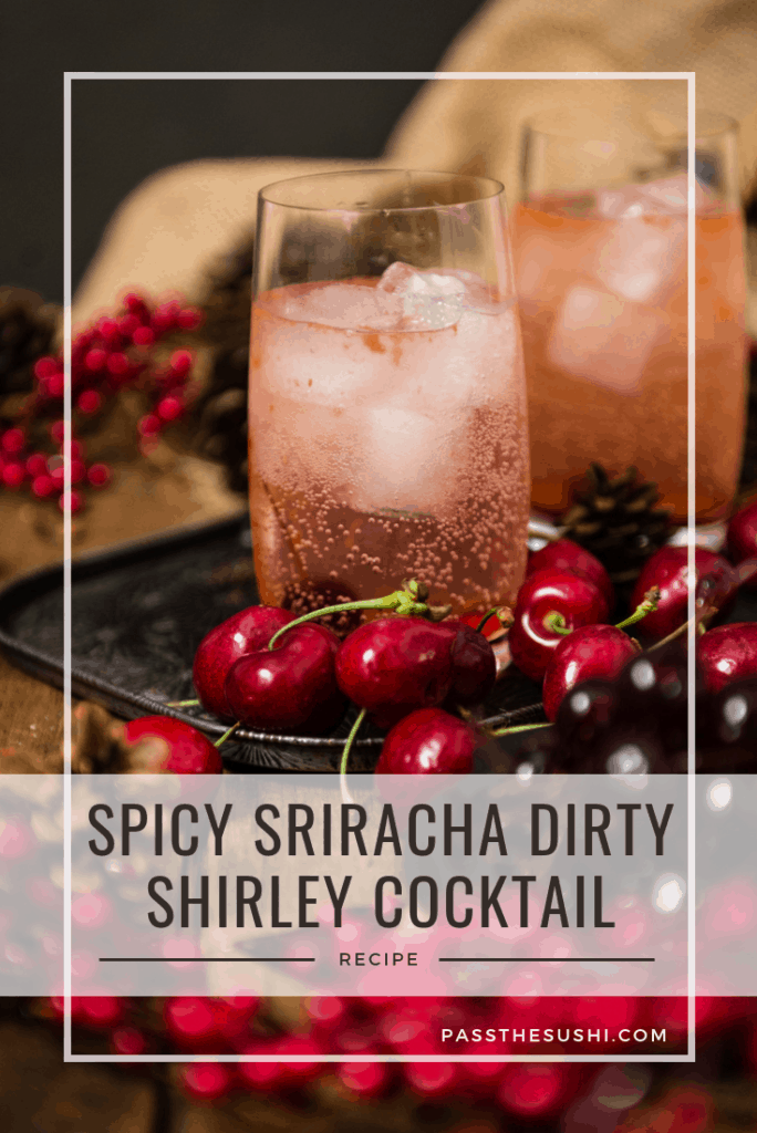 spicy sriracha dirty shirley temple cocktail recipe on passthesushi.com