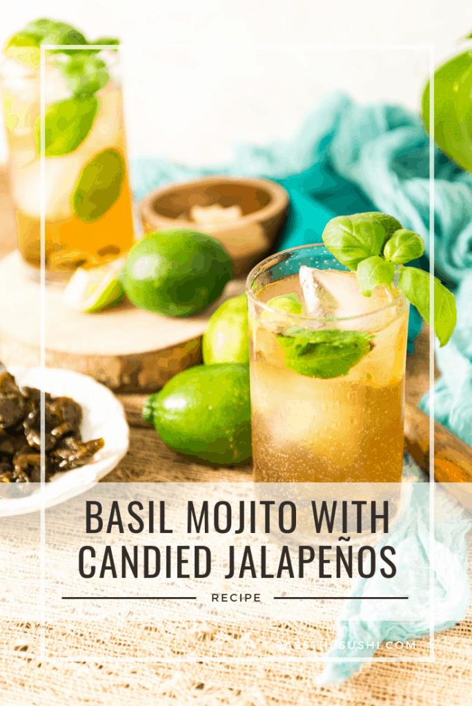 Basil Mojito with Candied Jalapenos Recipe Kita Roberts PasstheSushi.com